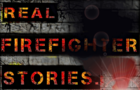 Real FireFighter Stories