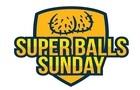 Super BALLS Sunday (Life Philosophy part 3)