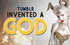 That time Tumblr invented a God
