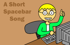 A Short Spacebar Song