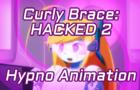 Curly Brace: HACKED 2