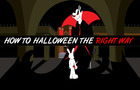 How To Halloween The Right Way, Tips on Safe Night of Halloweening!