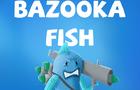 Bazooka Fish