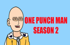 One Punch Man Season 2 only it's animated by J.C Staff