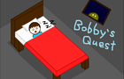 Bobby's Quest