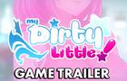 My Dirty Little! - Trailer