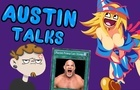 Austin Talks: YuGiOh Players People CANT Stand