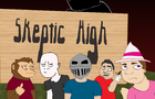 Skeptic High Trailer