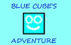 BLUE CUBE'S ADVENTURE