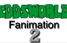 Eddsworld Fanimation 2