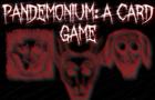 PANDEMONIUM: A Card Game
