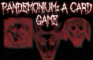 PANDEMONIUM: A Card Game