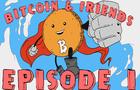 Bitcoin & Friends