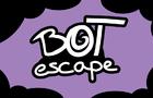 Bot escape