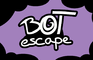 Bot escape
