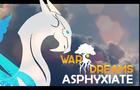 War Dreams Asphyxiate