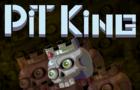 Pit King