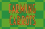 Farming Carrots