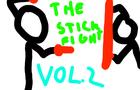 The Stick Fight: Vol. 2