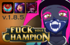 Fuck Your Champion: Rerolled [v.1.8.5]