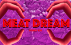 MEAT DREAM (Swee Neezy collaboration part)