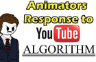 An Animators Response to YouTube's Algorithm