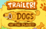 'Dogs of the Planet' TRAILER