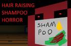 HAIR RAISING SHAMPOO HORROR