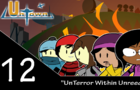 UnTown episode 12- UnTerror Within Unreed
