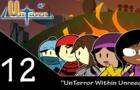 UnTown episode 12- UnTerror Within Unreed