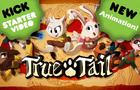 True Tail Kickstarter Launch!