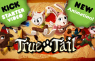True Tail Kickstarter Launch!
