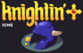 Knightin'+ Demo