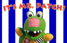 It's Mr. Patch!