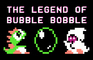 THE LEGEND OF BUBBLE BOBBLE