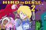 Hiro the Dense 2