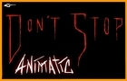 C&H Don't Stop Animatic