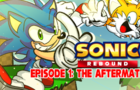 SONIC REBOUND | Episode 1: The Aftermath (PILOT) - IDW Collab Animation