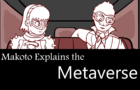 Makoto Explains The Metaverse