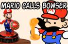 Mario calls Bowser at 2 am