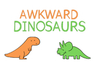 Awkward Dinosaurs