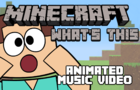 'What's This' (Music Video) - Minecraft Parody