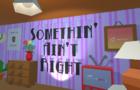 Somethin' Ain't Right