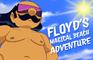 Floyd's Magical Beach Adventure