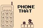 Phone That