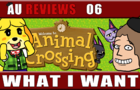 AU Reviews 06: 16 Things I Want in Animal Crossing: New Horizons