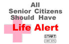 All Senior Citizens Should Have Life Alert