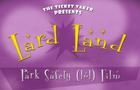 Lard Land Park Safety Film