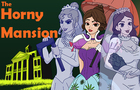 The Horny Mansion
