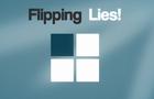 Flipping Lies!